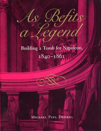 9780873384841: As Befits a Legend: Building a Tomb for Napoleon, 1840-1861