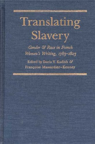 9780873384988: Translating Slavery: Gender and Race in French Women's Writing, 1783-1823 (Translation Studies)