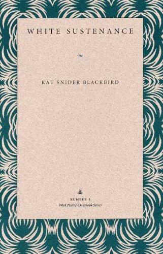 9780873385039: White Sustenance (Wick Chapbook Series 1)