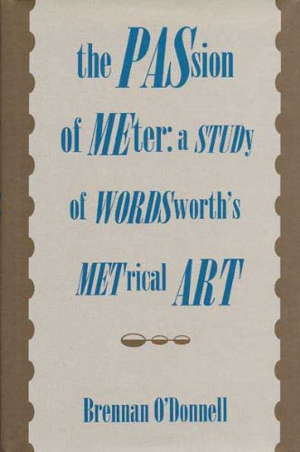 9780873385107: The Passion of Meter: A Study of Wordsworth's Metrical Art