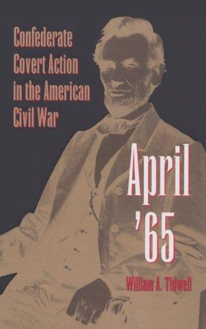 9780873385152: April '65: Confederate Covert Action in the American Civil War (Eastern European Studies; 1)