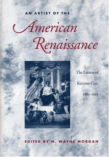 AN ARTIST OF THE AMERICAN RENAISSANCE: The: Cox, Kenyon. Ed.