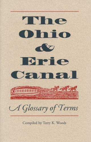 9780873385220: The Ohio & Erie Canal: A Glossary of Terms