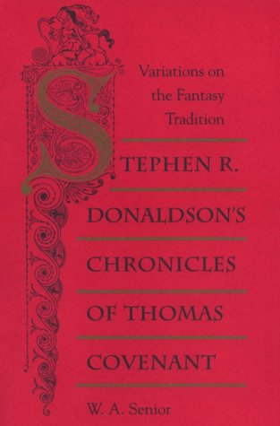 Stephen R. Donaldson's Chronicles of Thomas Covenant: Variations on the Fantasy Tradition: ...