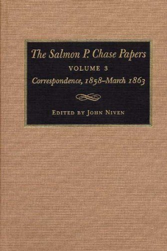 9780873385329: The Salmon P. Chase Papers, Volume 3: Correspondence, 1858-1863
