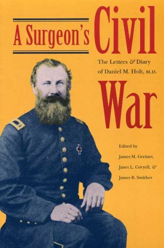A Surgeon's Civil War: The Letters and