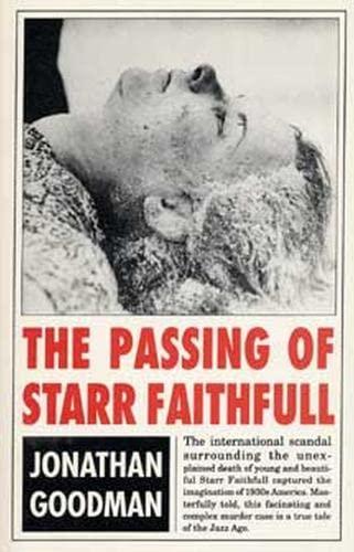 The Passing of Starr Faithfull (True Crime: Goodman, Jonathan
