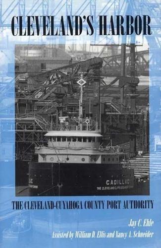 9780873385435: Cleveland's Harbor: The Cleveland-Cuyahoga County Port Authority (Ohio)