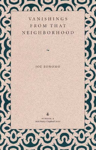 Vanishings from That Neighborhood (Wick Poetry Chapbook Series) (0873385446) by Joe Bonomo