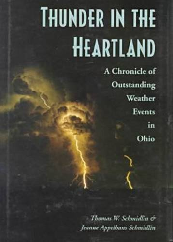 9780873385497: Thunder in the Heartland: A Chronicle of Outstanding Weather Events in Ohio