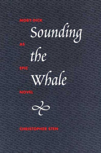 9780873385602: Sounding the Whale: Moby-Dick as Epic Novel