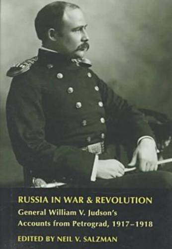 Russia in War and Revolution: General William V.Judson s Accounts from Petrograd, 1917-18 (Hardback...