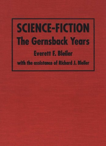 9780873386043: Science-Fiction: The Gernsback Years : A Complete Coverage of the Genre Magazines Amazing, Astounding, Wonder, and Others from 1926 Through 1936
