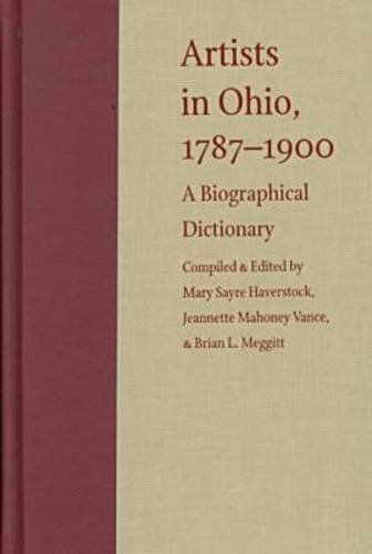 9780873386166: Artists in Ohio, 1787-1900: A Biographical Dictionary