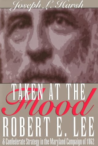 9780873386319: Taken at the Flood: Robert E. Lee and Confederate Strategy in the Maryland Campaign of 1862