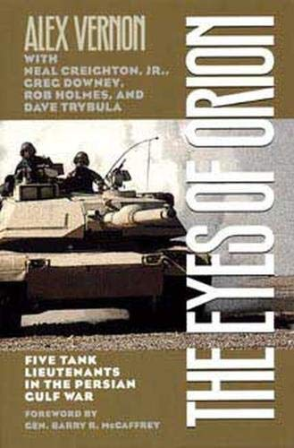 9780873386333: The Eyes of Orion: Five Tank Lieutenants in the Persian Gulf War