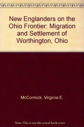 9780873386524: New Englanders on the Ohio Frontier: Migration and Settlement of Worthington, Ohio