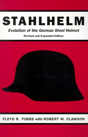 9780873386777: Stahlhelm: Evolution of the German Steel Helmet, Revised and Expanded
