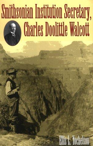 9780873386807: Smithsonian Institution Secretary, Charles Doolittle Walcott