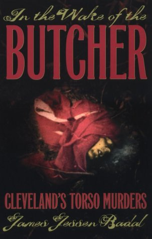 9780873386890: In the Wake of the Butcher: Cleveland's Torso Murders (Ohio)