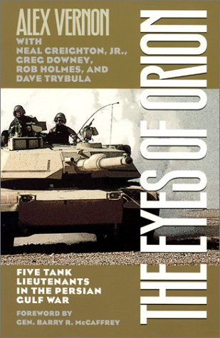 9780873387156: The Eyes of Orion: Five Tank Lieutenants in the Persian Gulf War