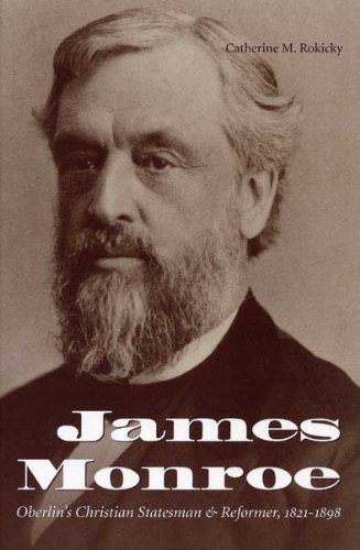 9780873387170: Oberlin's Christian Statesman and Reformer: James Monroe, 1821-1898