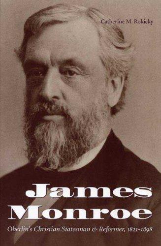 9780873387170: James Monroe: Oberlin's Christian Statesman and Reformer, 1821-1898