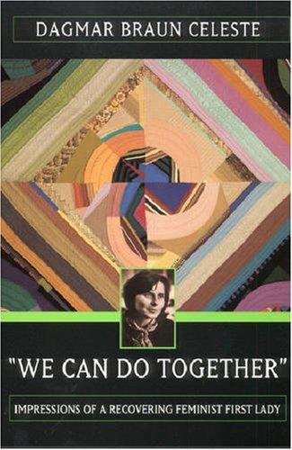 We Can Do Together: Impressions of a: Celeste, Dagmar Braun