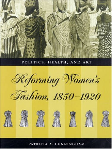 9780873387422: Reforming Women's Fashion, 1850-1920: Politics, Health and Art: Dress Reform - Politics, Health and Art, 1850-1920
