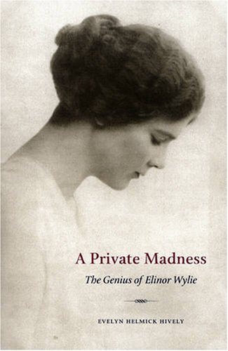 9780873387460: A Private Madness: The Genius of Elinor Wylie