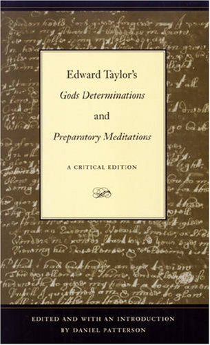"""Edward Taylor's """"Gods Determinations"""" and """"Preparatory Meditations: A Critical ..."""