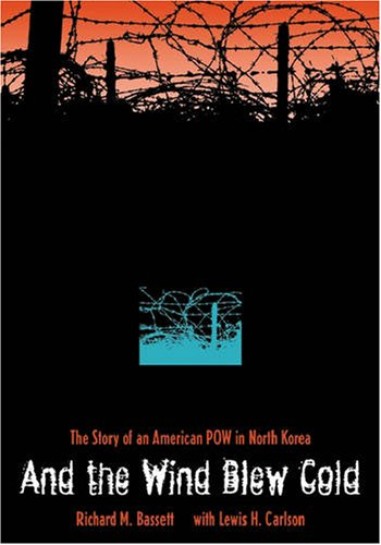 9780873387507: And the Wind Blew Cold: The Story of an American POW in North Korea