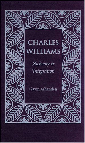 9780873387811: Charles Williams: Alchemy and Integration