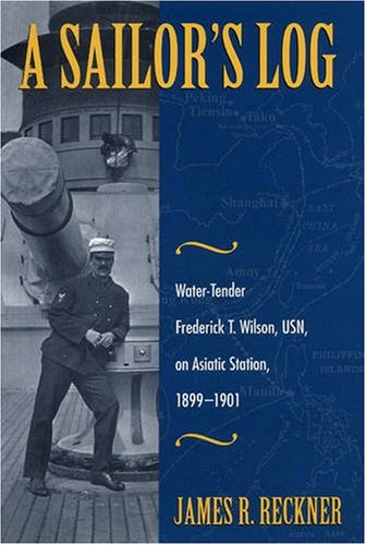 A Sailor's Log; Water - Tender Frederick: Reckner, James R.