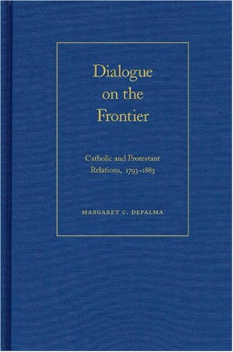 9780873388146: Dialogue on the Frontier: Catholic and Protestant Relationships