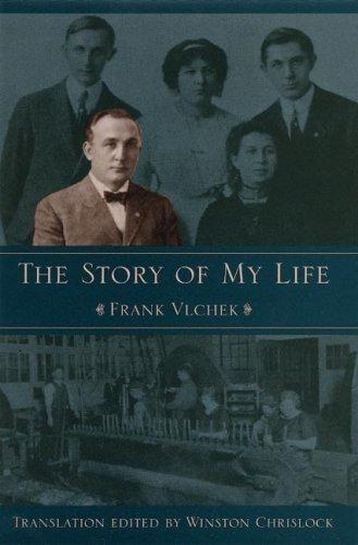 The Story Of My Life: Frank Vlchek; Winston Chrislock; Frantisek J. Vlcek