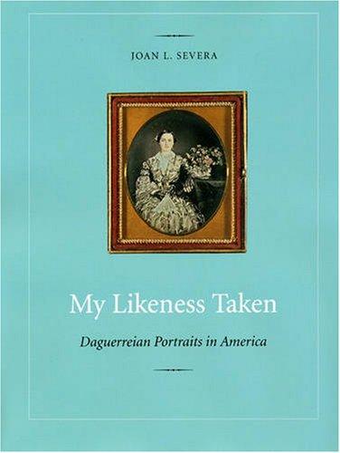 9780873388375: My Likeness Taken: Daguerreian Portraits In America