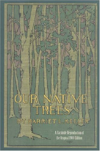 9780873388382: Our Native Trees and How to Identify Them: A Popular Study of Their Habits and Peculiarities