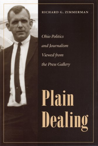 9780873388528: Plain Dealing: Ohio Politics and Journalism Viewed from the Press Gallery