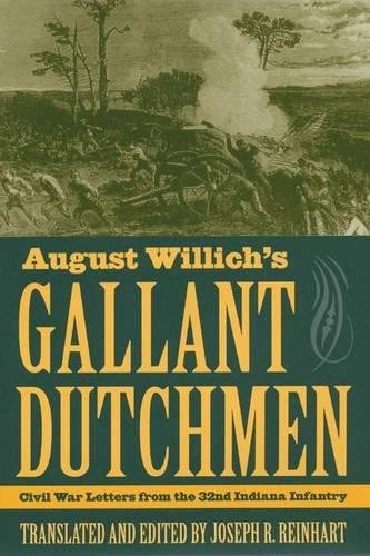 9780873388627: August Willich's Gallant Dutchmen: Civil War Letters from the 32nd Indiana Infantry (Civil War in the North)