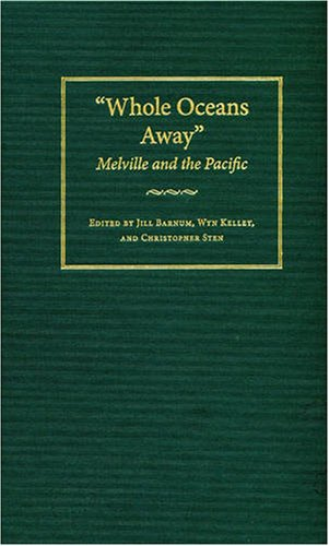 9780873388931: Whole Oceans Away: Melville and the Pacific