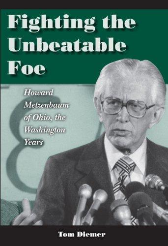 9780873389143: Fighting the Unbeatable Foe: Howard Metzenbaum of Ohio, the Washington Years