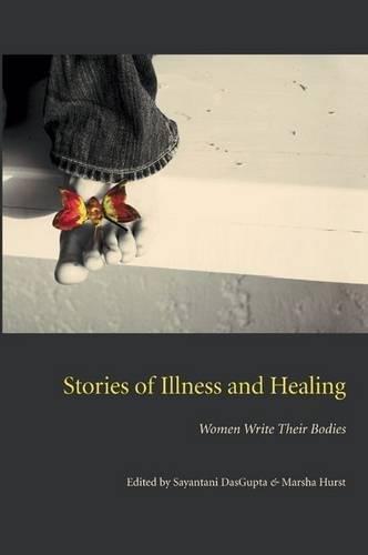 9780873389167: Stories of Illness and Healing: Women Write Their Bodies (Literature & Medicine)