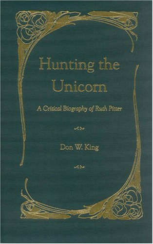 Hunting the Unicorn: A Critical Biography of Ruth Pitter (Hardback): Don W. King