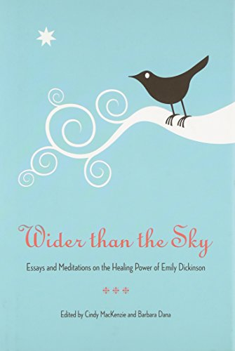 9780873389532: Wider than the Sky: Essays and Meditations on the Healing Power of Emily Dickinson (Literature and Medicine)
