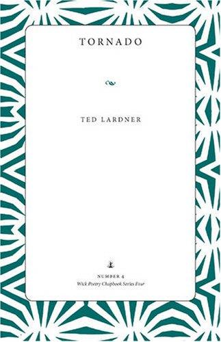 Tornado (Wick Chapbook Series 4): Ted Lardner