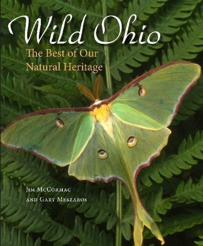Wild Ohio: The Best of Our Natural Heritage: James S. McCormac; Gary Meszaros