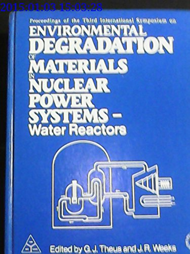 Environmental Degradation of Materials in Nuclear Power Systems-Water Reactors