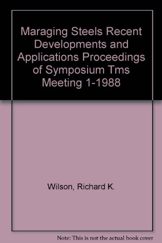 9780873390439: Maraging Steels Recent Developments and Applications Proceedings of Symposium Tms Meeting 1-1988