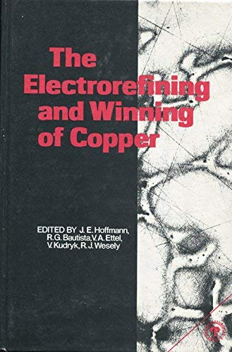 9780873390583: The Electrorefining and Winning of Copper: Proceedings (Metallurgical Society of American Invitational Mathematics Examination Conference Proceedings)
